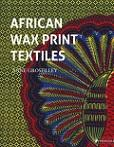 African wax print textiles / Anne Grosfilley