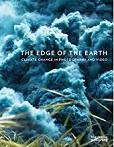 edge of the earth : climate change in photography and video