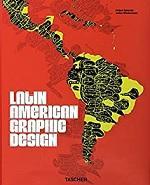 Latin American graphic design / [editors], Felipe Taborda, Julius Wiedemann