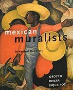 Mexican muralists : Orozco, Rivera, Siqueiros / Desmond Rochfort.