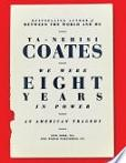 We were eight years in power : an American tragedy / Ta-Nehisi Coates
