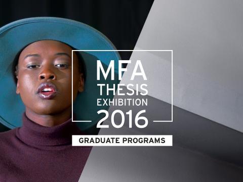MFA Thesis Exhibition 2016